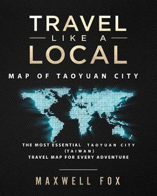 Travel Like a Local - Map of Taoyuan City