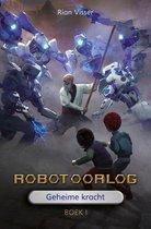 Robotoorlog 1 - Geheime kracht