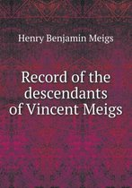 Record of the Descendants of Vincent Meigs