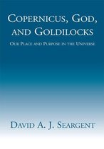 Copernicus, God, and Goldilocks