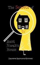 The Secrets of Aunt Norah's House