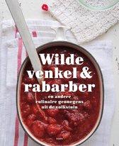 Wilde venkel & rabarber en andere culinaire genoegens uit de volkstuin