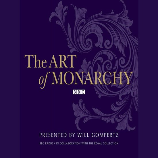 Boek cover The Art Of Monarchy van Will Gompertz (Onbekend)