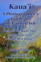 Kaua'i a Photographer's Guide to the Garden Isle