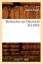 Recherches Sur l'Electricite (Ed.1883)