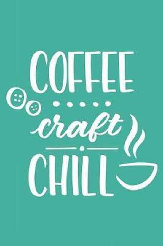 Coffee Craft Chill