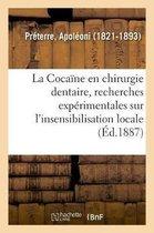La Cocaine en chirurgie dentaire, recherches experimentales sur l'insensibilisation locale