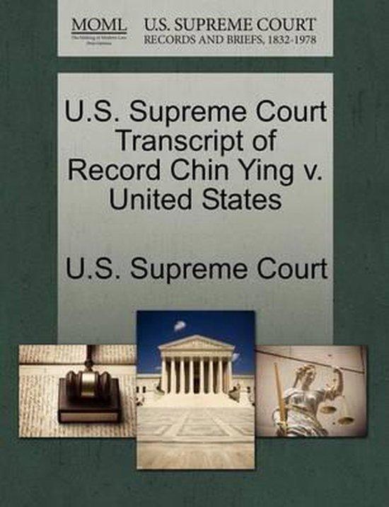 U.S. Supreme Court Transcript of Record Chin Ying V. United States