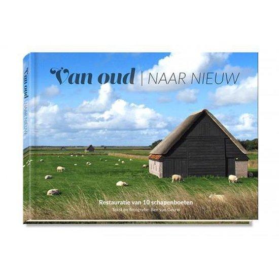Texel. Van oud naar Nieuw. Restauratie van 10 Texelse schapenboeten - Zilte Zaken - Ben van Geuns |