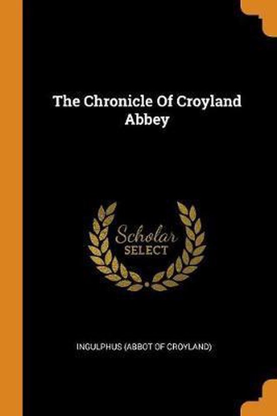 The Chronicle of Croyland Abbey