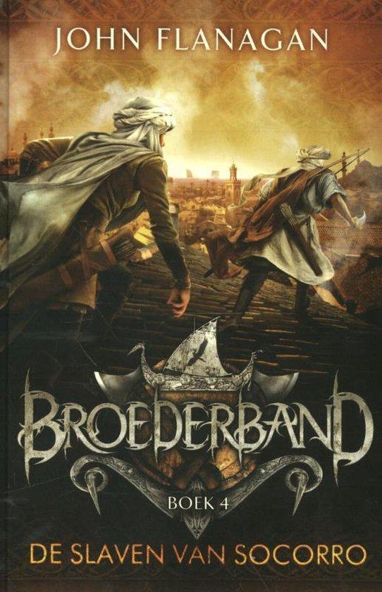 Broederband 4 - De slaven van Socorro - John Flanagan  