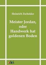Meister Jordan, Oder Handwerk Hat Goldenen Boden