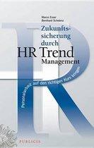 Zukunftssicherung durch HR Trend Management