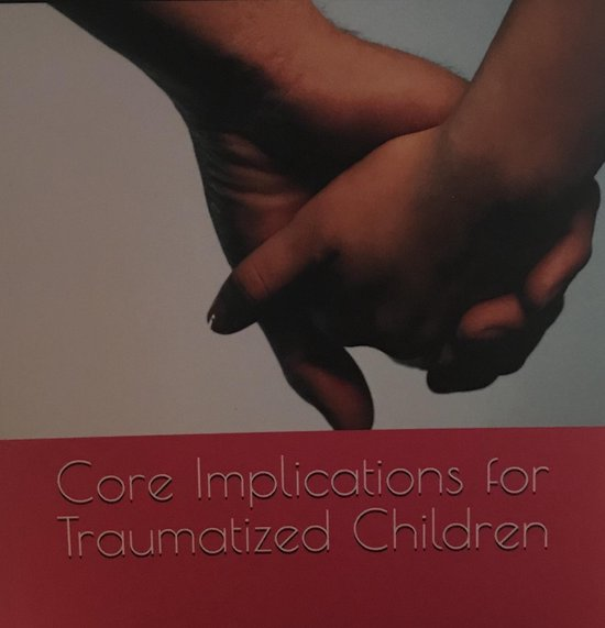 Core Implications for Traumatized Children
