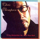 If You Remember Me: Very Best of Chris Thompson