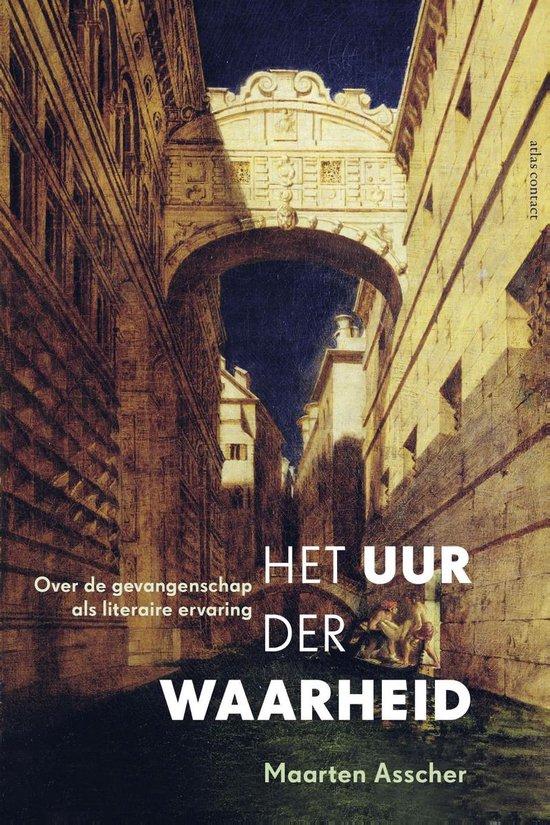 Het uur der waarheid - Maarten Asscher |