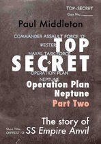 Top Secret: Operation Plan Neptune Part Two