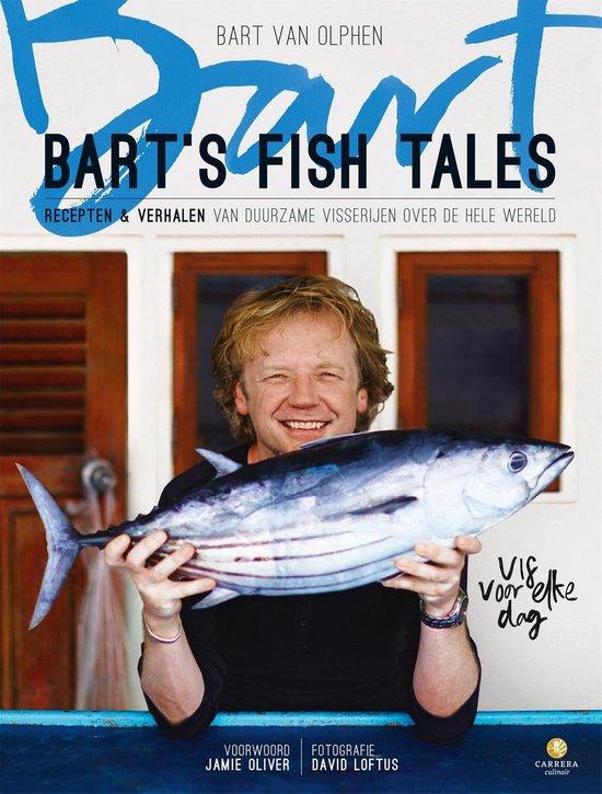 Bart's Fish Tales. Recepten & verhalen van duurzame visserijen over de hele wereld