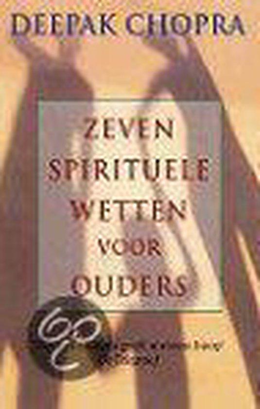 De Zeven Spirituele Wetten Voor Ouders - Deepak Chopra pdf epub