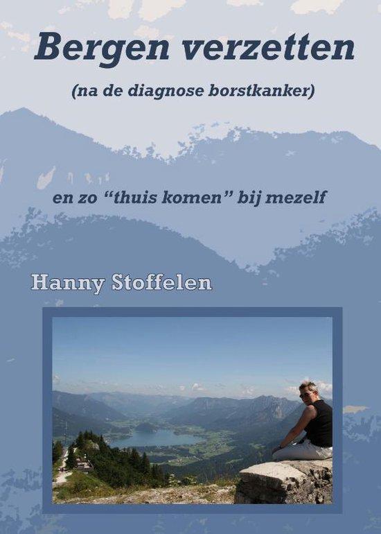 Bergen verzetten (na de diagnose borstkanker) - H. Stoffelen |