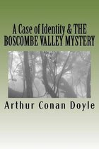A Case of Identity & the Boscombe Valley Mystery