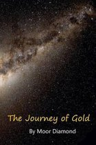 The Journey of Gold