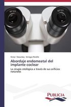 Abordaje endomeatal del implante coclear