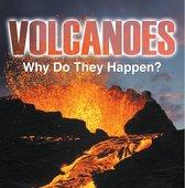 Volcanoes - Why Do They Happen?