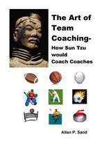 Omslag The Art of Team Coaching: How Sun Tzu Would Coach Coaches