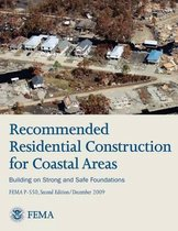 Recommended Residential Construction for Coastal Areas - Building on Strong and Safe Foundations (Fema P-550, Second Edition)