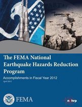 The Fema National Earthquake Hazards Reduction Program Accomplishments in Fiscal Year 2012