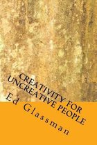 Creativity for Uncreative People