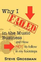 Why I FAILED in the Music Business