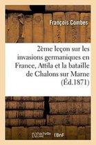 Deuxieme lecon sur les invasions germaniques en France