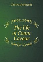 The Life of Count Cavour