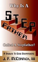 Why Is A Stepfather Called A Stepfather?
