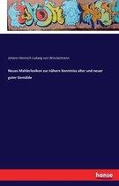 Neues Mahlerlexikon zur nahern Kenntniss alter und neuer guter Gemalde