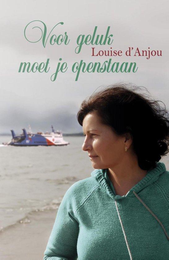 Voor geluk moet je openstaan - Louise D'Anjou pdf epub