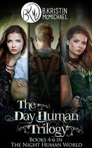 The Day Human Trilogy (The Day Human Prince, The Day Human King, The Day Human Way)