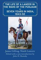 The Life of a Lancer in the Wars of the Punjab, or, Seven Years in India, 1843-50