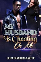 My Husband Is Cheating on Me