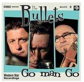 Bullets - Go Man Go