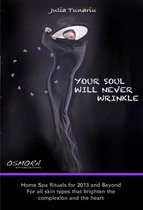 YOUR SOUL WILL NEVER WRINKLE