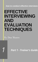 Effective Interviewing and Evaluation Techniques Trainer's Guide