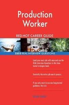 Production Worker Red-Hot Career Guide; 2552 Real Interview Questions