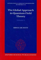 The Global Approach to Quantum Field Theory