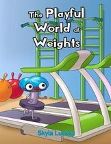 The Playful World of Weights