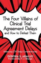 The Four Villains of Clinical Trial Agreement Delays and How to Defeat Them