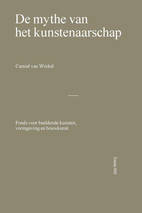 De mythe van het kunstenaarschap - Camiel van Winkel |