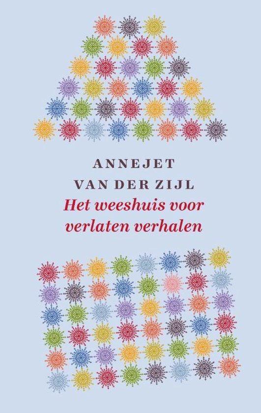 Het weeshuis voor verlaten verhalen - Annejet van der Zijl |